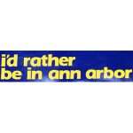 id-rather-be-in-ann-arbor-bumpersticker